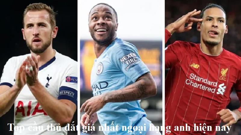 Top cầu thủ đắt giá nhất ngoại hạng anh hiện nay