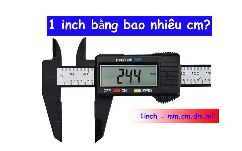 1 inch bằng bao nhiêu cm, quy đổi hệ đo lường Anh – Mỹ